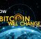 How-bitcoin-will-change-the-world